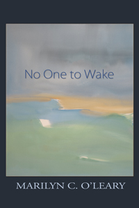 No One to Wake by Marilyn C. O'Leary
